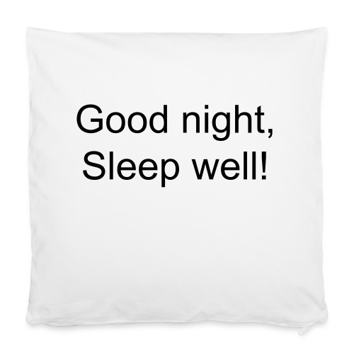 Good night, Sleep well Pillow case - Pillowcase 40 x 40 cm