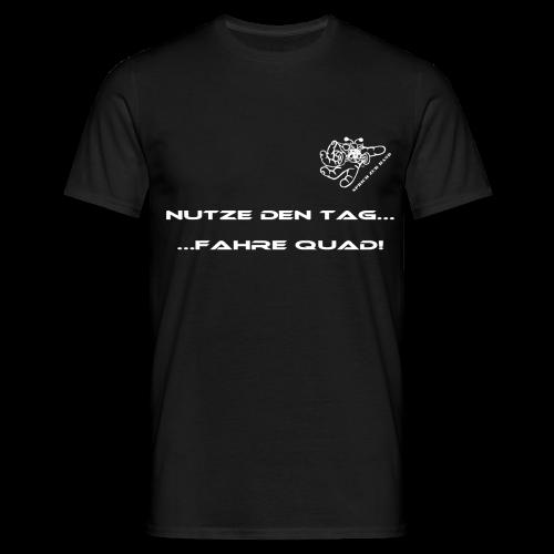 T-Shirt - Nutze den Tag - fahre Quad! - Männer T-Shirt