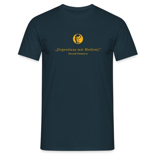 Irgendwas mit Medien (Männer) - Männer T-Shirt