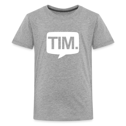 TIM. T-Shirt (TEENAGER) - Teenager Premium T-shirt