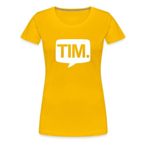 TIM. T-Shirt (WOMEN) - Vrouwen Premium T-shirt