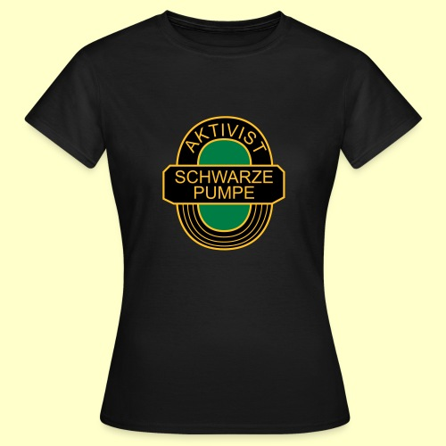 Fan-T-Shirt Aktivist Schwarze Pumpe für Frauen - Frauen T-Shirt
