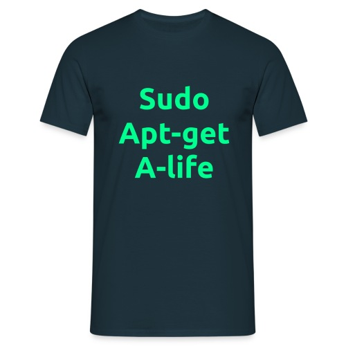 Sudo Apt-get A-life - Computer Geek Joke Shirt - Men - Green on navy - Men's T-Shirt