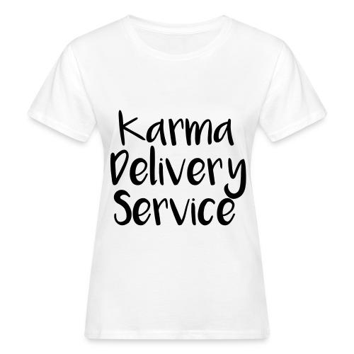Karma Delivery Service T Shirt - Women - Women's Organic T-Shirt