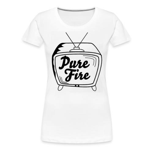 Pure Fire TV T-Shirt - Women's Premium T-Shirt