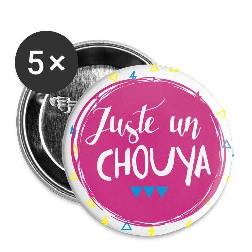 Badge UN CHOUYA - Lot de 5 grands badges (56 mm)