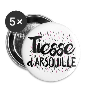 Badge 56 mm TIESSE d'ARSOUILLE - Badge grand 56 mm