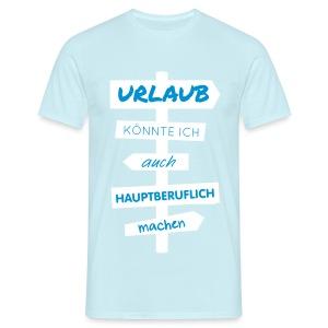 Urlaub T-Shirts - Männer T-Shirt