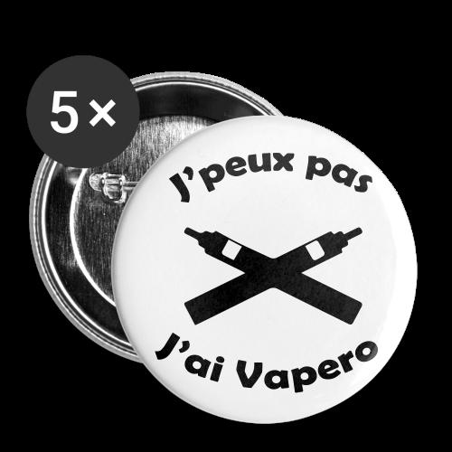 Badges - J'peux pas J'ai Vapéro - Badge moyen 32 mm