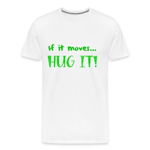 If It Moves... HUG IT! Green (Men's) - Men's Premium T-Shirt