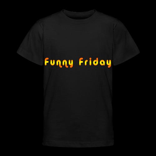 Funny Friday Shirts - Teenage T-shirt