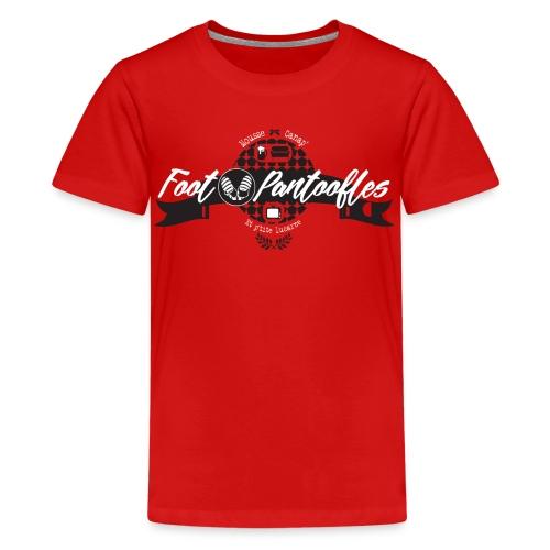 T-shirt FOOT PANTOOFLES Ed.limitée - T-shirt Premium Ado
