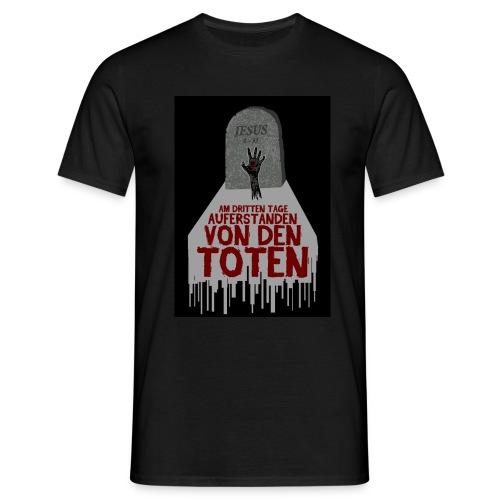 AUFERSTANDEN VON DEN TOTEN - Männer T-Shirt