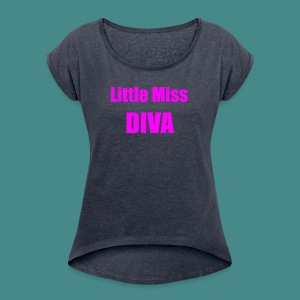 Little Miss Diva - Ladies Roll Bottom  - Women's T-shirt with rolled up sleeves