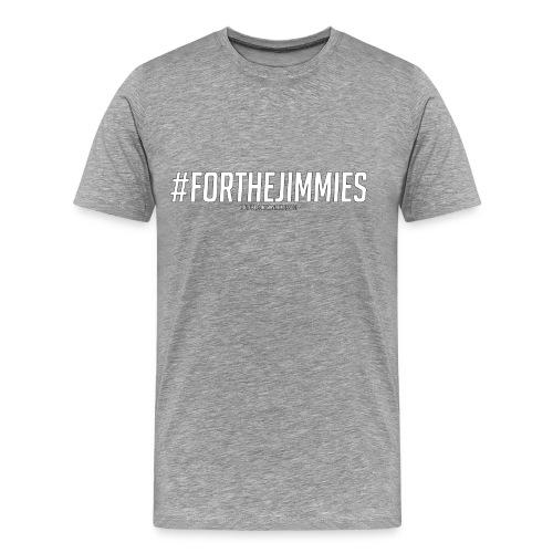#FORTHEJIMMIES - Men's Premium T-Shirt