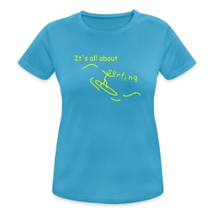 Strichmännchen- It`s all about surfing - Frauen T-Shirt atmungsaktiv