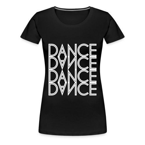 Dance-Shirt - Frauen Premium T-Shirt