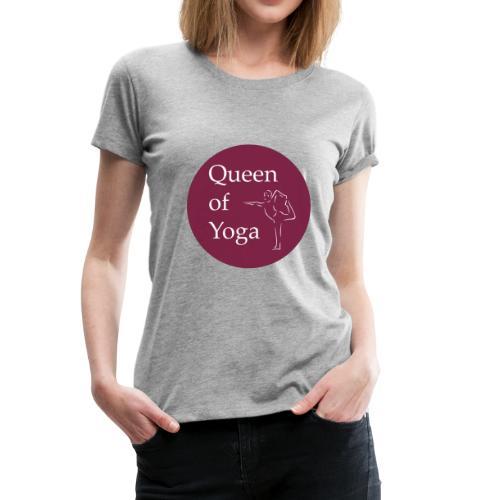 Yoga Queen - Frauen Premium T-Shirt