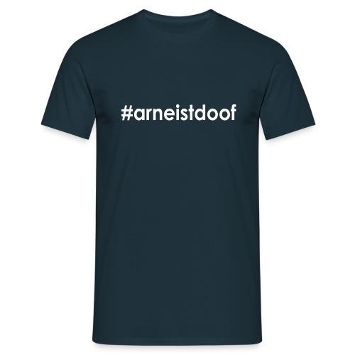 #arneistdoof - T-Shirt - dunkelblau - Männer T-Shirt
