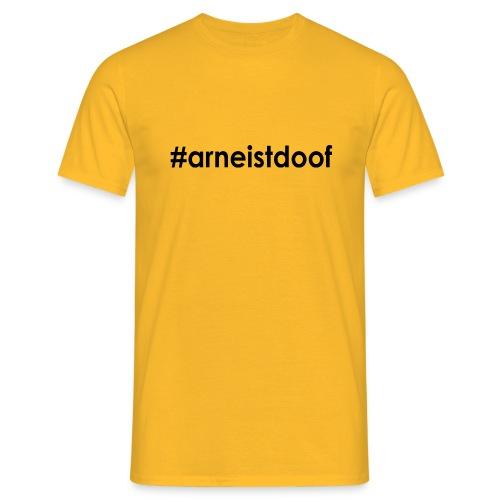 #arneistdoof - T-Shirt - gelb - Männer T-Shirt