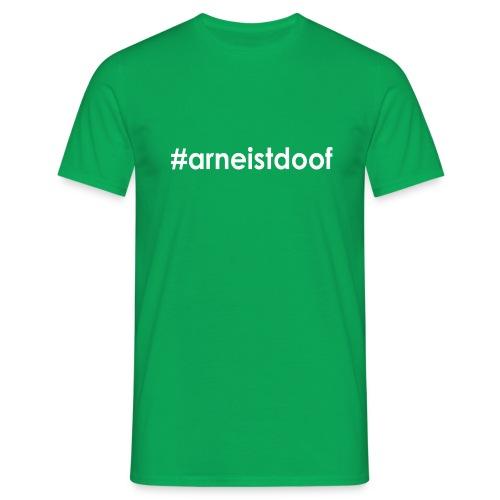 #arneistdoof - T-Shirt - grün - Männer T-Shirt