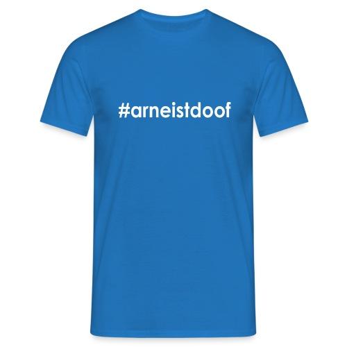 #arneistdoof - T-Shirt - blau - Männer T-Shirt