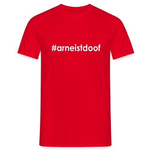 #arneistdoof - T-Shirt - rot - Männer T-Shirt