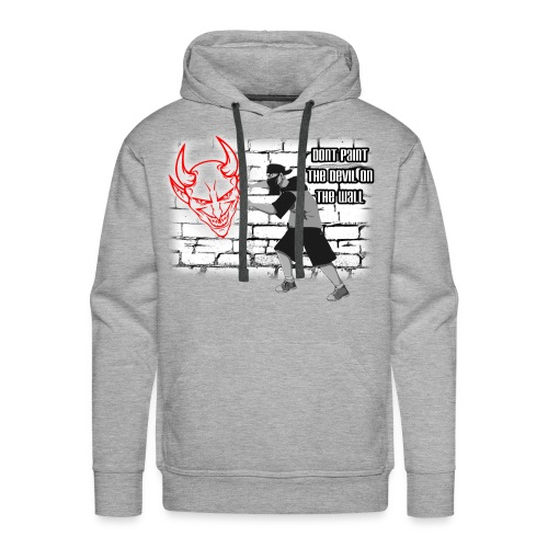 Sprayer Dont paint the Devil on the Wall - Männer Premium Hoodie