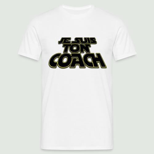 Je suis ton coach - T-shirt Homme