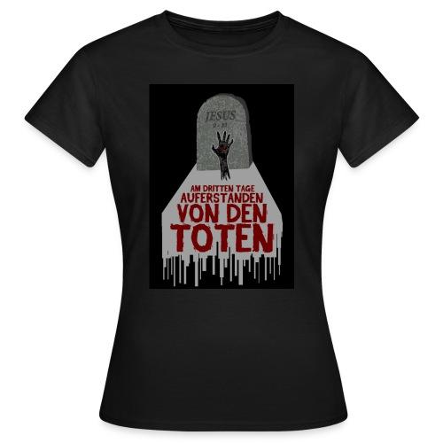AUFERSTANDEN VON DEN TOTEN - Frauen T-Shirt
