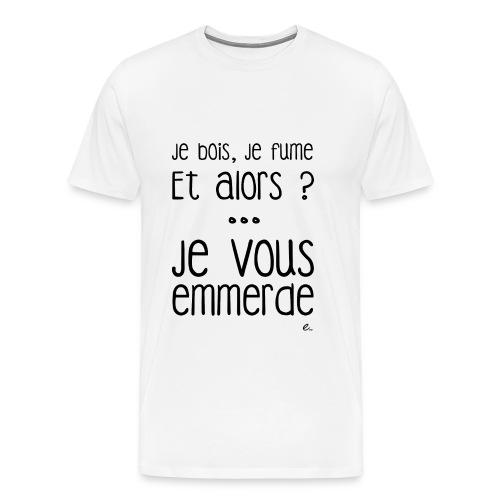 T-Shirt Homme Je bois, je fume - T-shirt Premium Homme