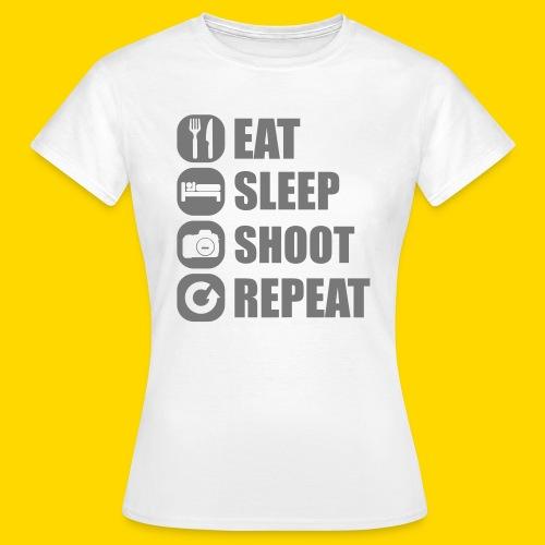 Eat, Sleep, Shoot, Repeat T-Shirt Frauen - Frauen T-Shirt