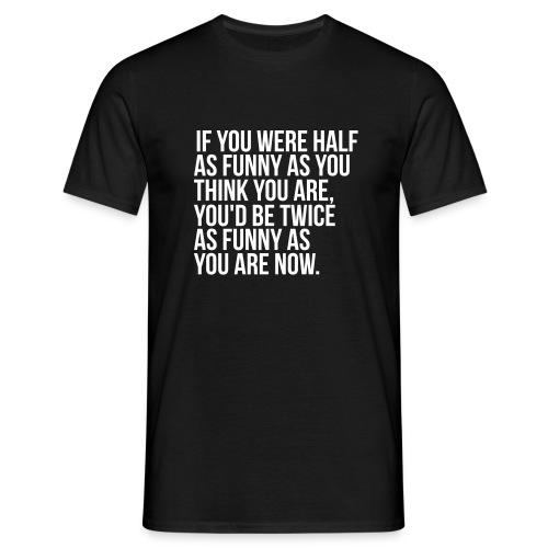 T-shirt Dus jij denkt dat je grappig bent?? - Mannen T-shirt