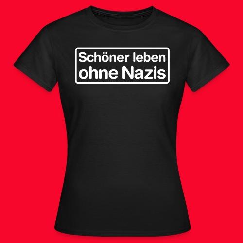Schöner leben ohne Nazis - Frauen T-Shirt