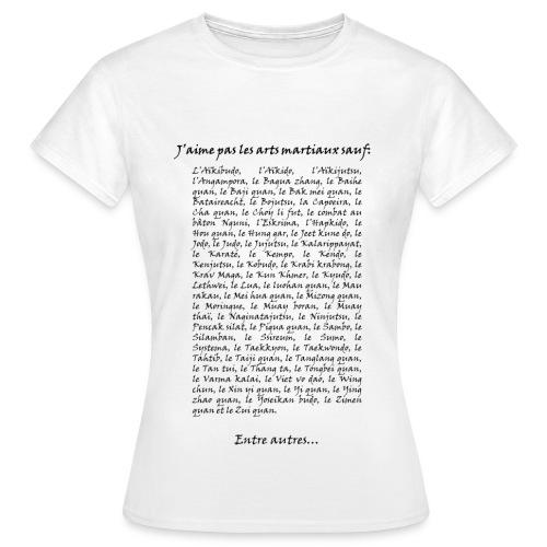 J'aime pas les arts martiaux (femme) - T-shirt Femme