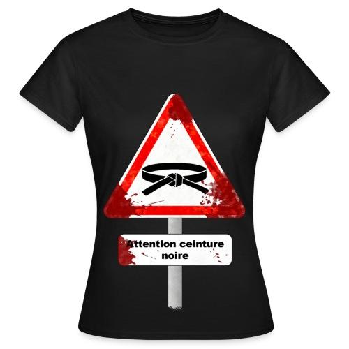 Attention ceinture noire (femme) - T-shirt Femme