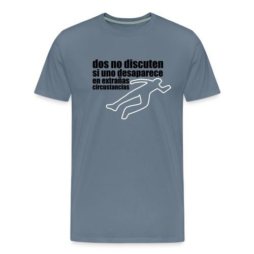 No discutas - Camiseta premium hombre