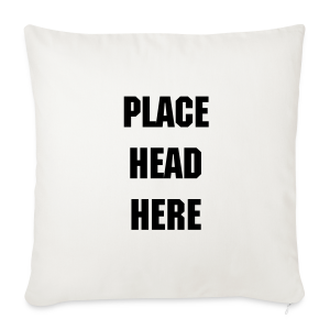 place head here pillow - Sofa pillow cover 44 x 44 cm
