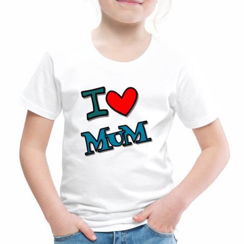 I love mum - Kinder Premium T-Shirt