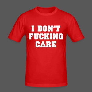 I don't fucking care - Männer Slim Fit T-Shirt
