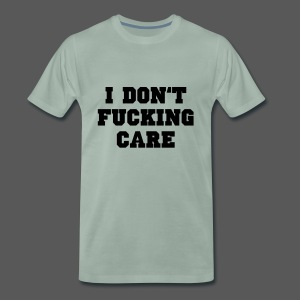 I don't fucking care - Männer Premium T-Shirt