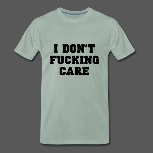 I don't fucking care - Männer Premium T-Shirt