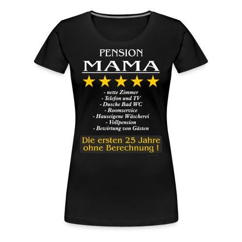 MTD - Pension Mama - die ersten 25 Jahre ohne Berechnung - RAHMENLOS Geburtstag Geschenk - Frauen Premium T-Shirt