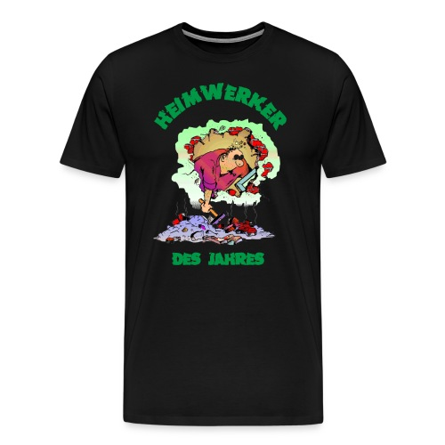 HW - Heimwerker des Jahres - Bunt durch die Mauer - RAHMENLOS Geburtstag Geschenk - Männer Premium T-Shirt