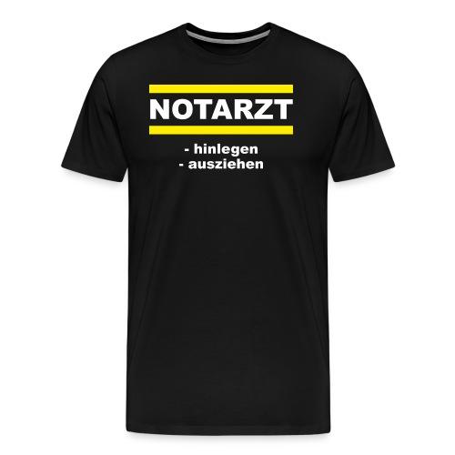 FWD - Notarzt - hinlegen - ausziehen - PROVOKATIVE MOTIVE - RAHMENLOS Geburtstag Geschenk - Männer Premium T-Shirt