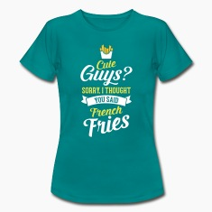 Cute Guys - Sorry I Thought You Said French Fries T-Shirts