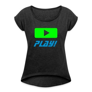 Ladies Shirt - PLAY!black - Frauen T-Shirt mit gerollten Ärmeln