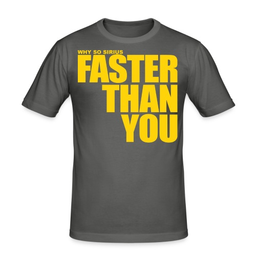 Schneller wie Du  - Männer Slim Fit T-Shirt