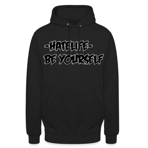 -HATELIFE- BE YOURSELF Unisex hoodie - Unisex Hoodie