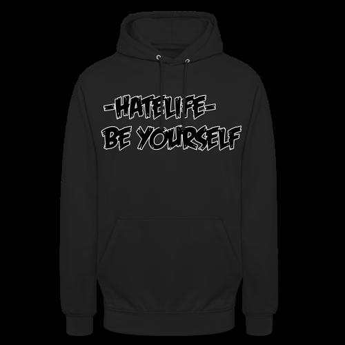 -HATELIFE- BE YOURSELF Unisex hoodie - Unisex Hoodie